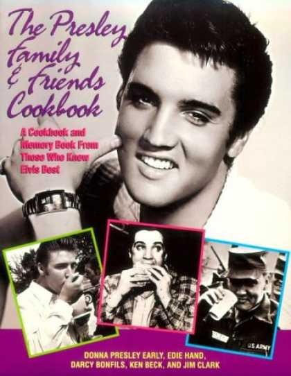 Elvis Presley Books - The Presley Family & Friends Cookbook: A Cookbook and Memory Book from Those Who