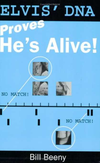 Elvis Presley Books - Elvis' Dna Proves He's Alive