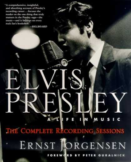Elvis Presley Books - Elvis Presley: A Life in Music--The Complete Recording Sessions