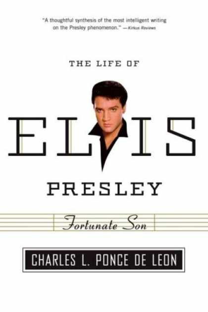 Elvis Presley Books - Fortunate Son: The Life of Elvis Presley (American Portrait (Hill and Wang))