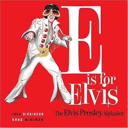 Elvis Presley Books - E is for Elvis: The Elvis Presley Alphabet