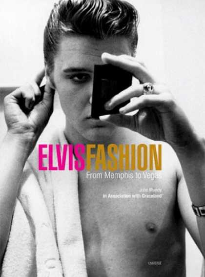 Elvis Presley Books - Elvis Fashion: From Memphis to Vegas