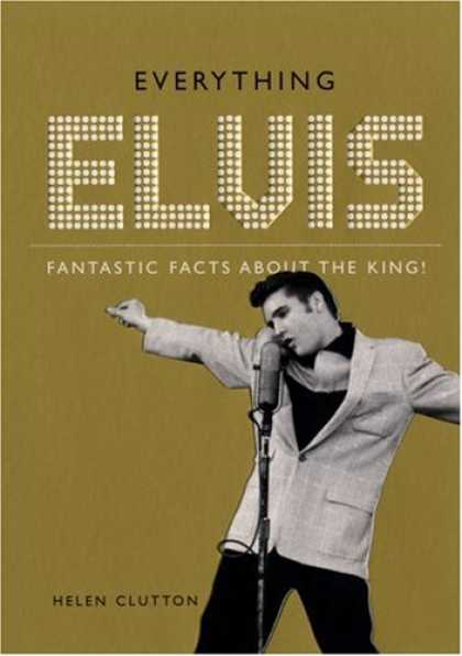 Elvis Presley Books - Everything Elvis: Fantastic Facts About the King