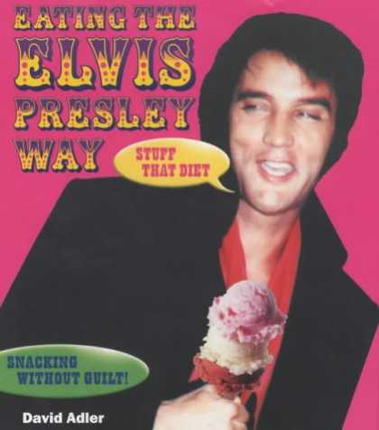Elvis Presley Books - Eating the Elvis Presley Way