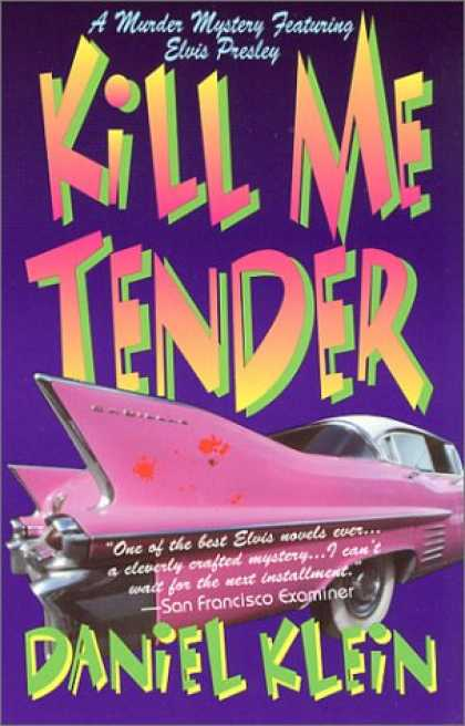 Elvis Presley Books - Kill Me Tender: A Murder Mystery Featuring the Singing Sleuth Elvis Presley (Elv