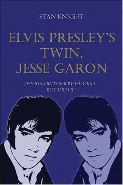 Elvis Presley Books - Elvis Presley's Twin, Jesse Garon: The Records Show He Died...but Did He?