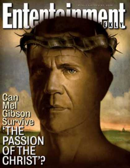 "Entertainment Weekly - Will ""The Passion"" Ruin Mel Gibson's Career?"