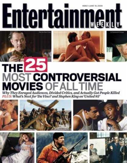 Entertainment Weekly - The 25 Most Controversial Movies Ever