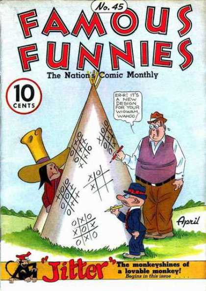 Famous Funnies 45 - The Nations Comic Monthly - Jitters The Monkey Shines - Wigwam Wahoo - Tic Tac Toe On Tepees - Native American Peeping From Tepee