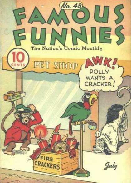 Famous Funnies 48 - Polly Wants A Cracker - Monkey - Matches - Fire Crackers - Pet Shop