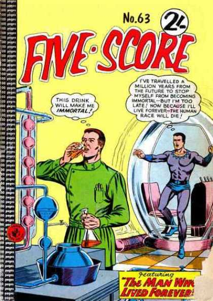 Five-Score 63 - The Man Who Lived Forever - Immortal - Potion - Time Travel - Future