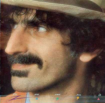 Frank Zappa - Frank Zappa - You Are What You Is