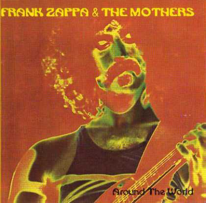 Frank Zappa - Frank Zappa - Around The World 1973
