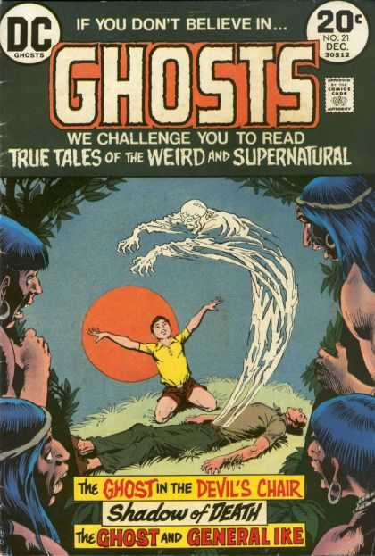 Ghosts 21 - True Tales - Weird - Supernatural - Ghost - General Ike - Nick Cardy