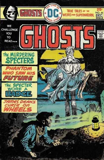 Ghosts 44 - True Tales Of The Weird And Supernatural - The Murdering Specters - Phantom Who Saw His Future - The Specter Wore A Badge - James Deans Curse On Wheels