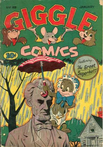 Giggle Comics 25 - No 25 January - Abraham Lincoln - The Great Superkatt - Rain - Animals