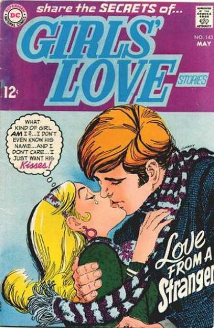 Girls' Love Stories 143 - Kissing - What Kind Of Girl Am I I Dont Even Know His Name And I Dont Care I Just Want His - Love From A Stranger - No 143 May - Dc Comics