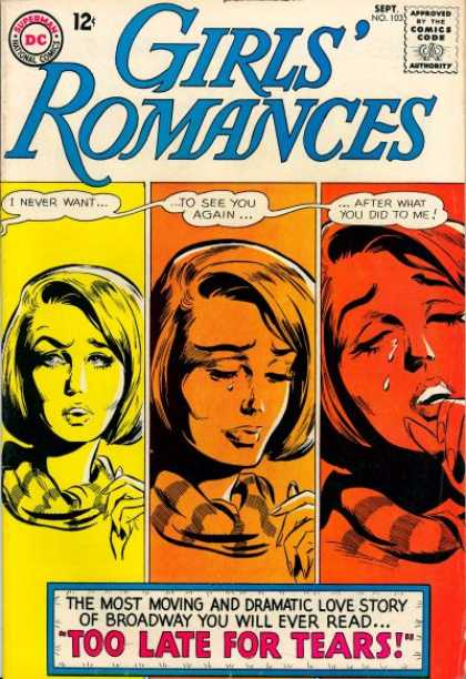 Girls' Romances 103 - After What You Did To Me - I Never Want To See You Again - Too Late For Tears - Most Moving And Dramatic Love Story Of Broadway - You Will Ever Read