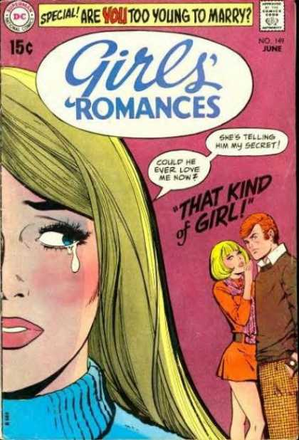 Girls' Romances 149 - Special - That Kind Of Girl - Watch - Are You Too Young To Marry - 15c