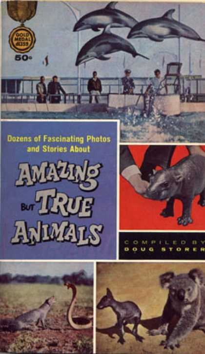 Gold Medal Books - Amazing But True Animals