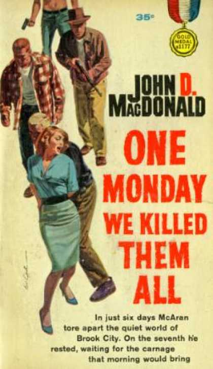 Gold Medal Books - One Monday We Killed Them All - John D. Macdonald