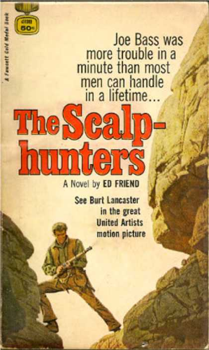 Gold Medal Books - The Scalp-hunters - Ed Friend