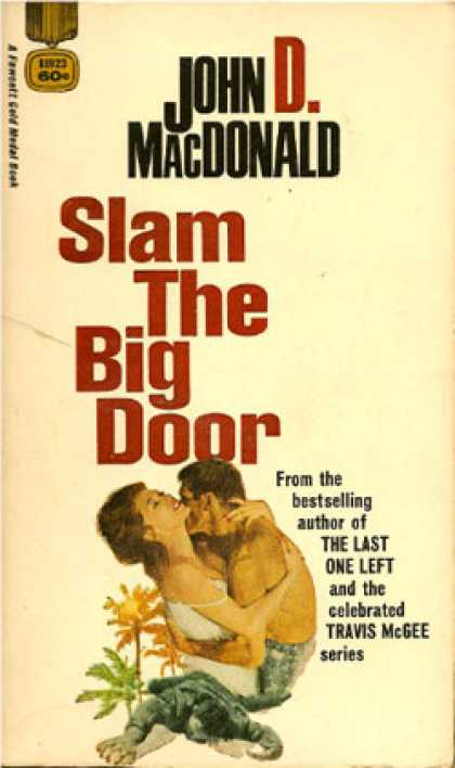 Gold Medal Books - Slam the Big Door - John D. MacDonald