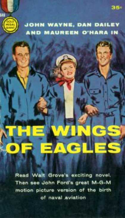 Gold Medal Books - The Wings of Eagles: A Gold Medal Novel - Walt Grove