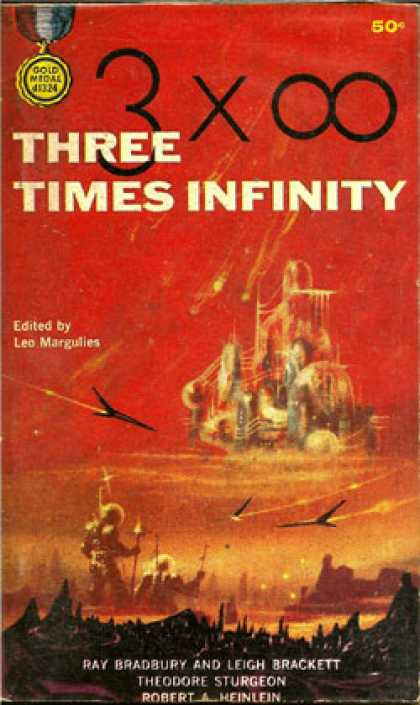 Gold Medal Books - Three Times Infinity: Original Gold Medal Collection of Novelettes: Lorelei of t