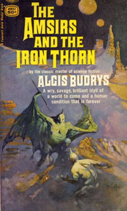 Gold Medal Books - The Amsirs and the Iron Thorn - Algis Budrys