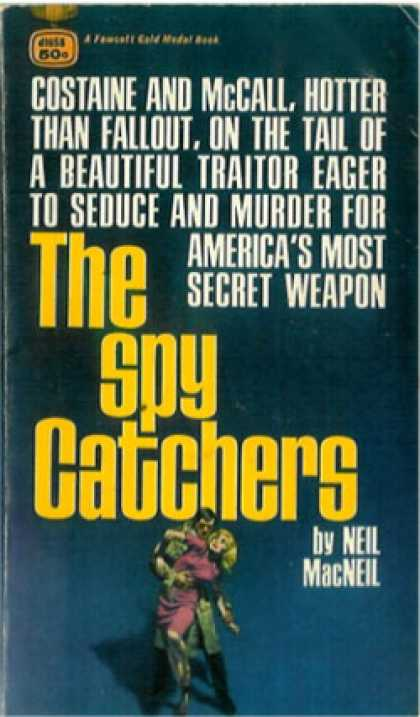 Gold Medal Books - The Spy Catchers - Neil MacNeil