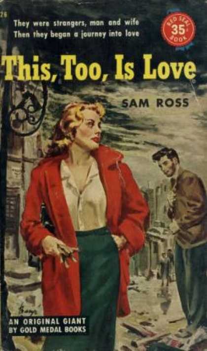 Gold Medal Books - This, Too, Is Love - Sam Ross