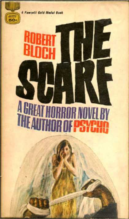 Gold Medal Books - The Scarf - Robert Bloch