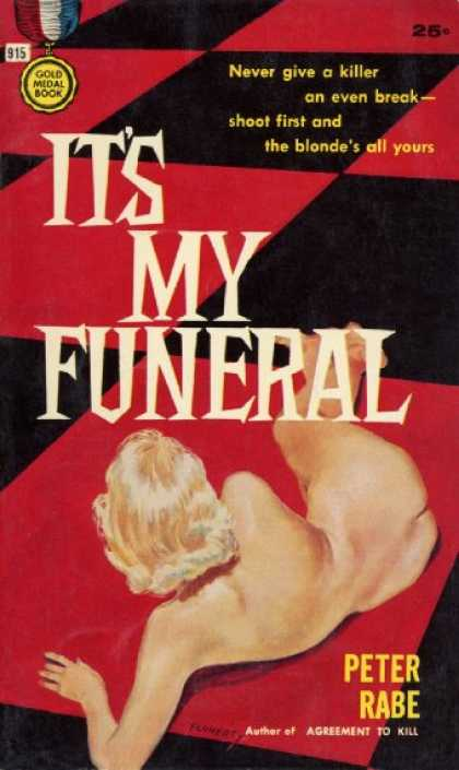 Gold Medal Books - It's My Funeral - Peter Rabe