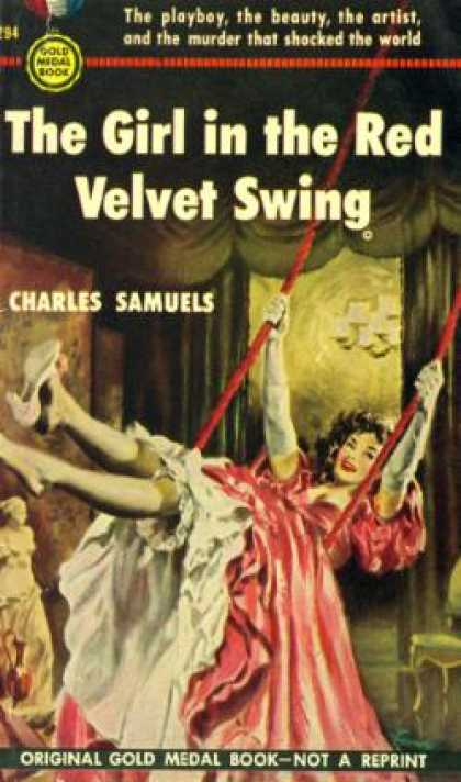 Gold Medal Books - The Girl In the Red Velvet Swing,: A Gold Medal Original - Charles Samuels