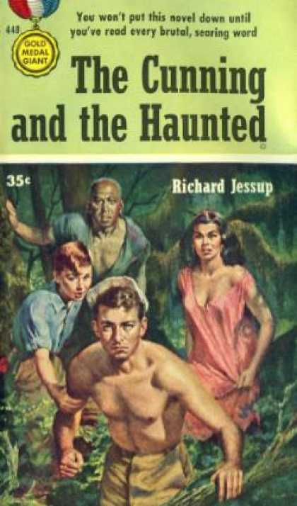 Gold Medal Books - Cunning and the Haunted, the - Richard Jessup