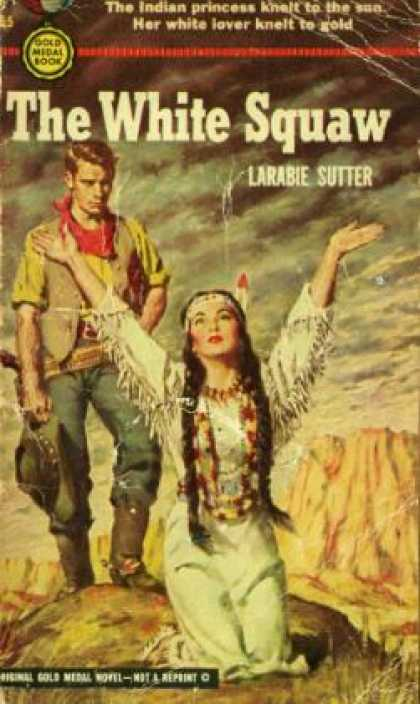 Gold Medal Books - The White Squaw - Larabie Sutter