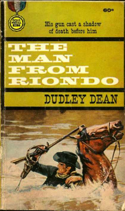 Gold Medal Books - The Man From Riondo - Dudley Dean