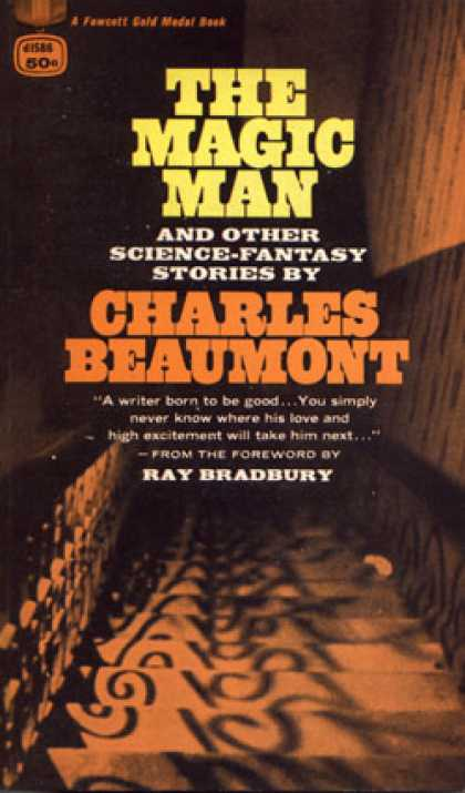 Gold Medal Books - The Magic Man and Other Science-fantasy Stories - Charles; Foreword By Ray Bradb
