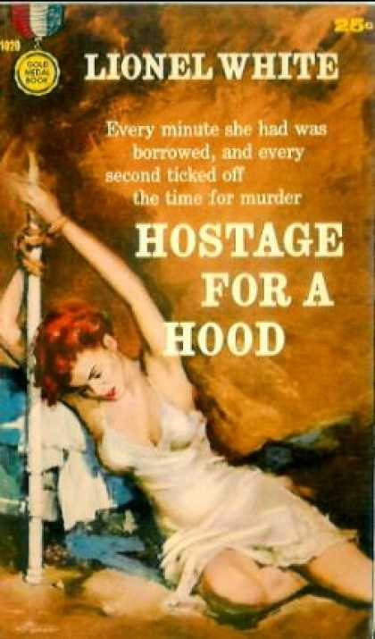 Gold Medal Books - Hostage for a hood - Lionel White