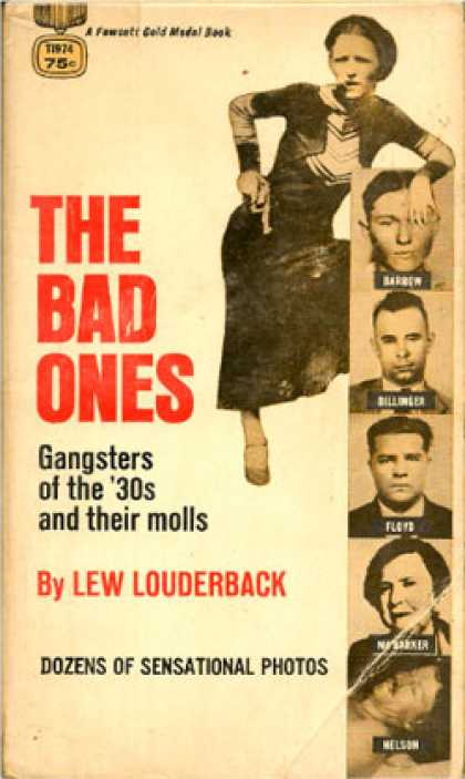 Gold Medal Books - The Bad Ones: Gangsters of the '30s and Their Molls - Lew Louderback
