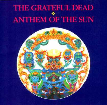 Grateful Dead - Grateful Dead - Anthem Of The Sun