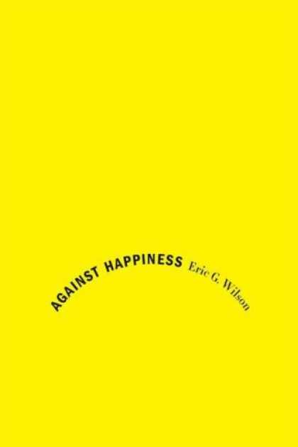 Greatest Book Covers - Against Happiness