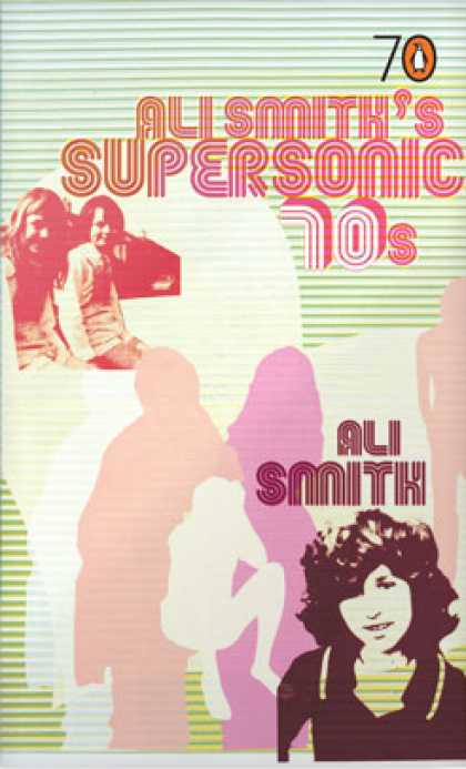 Greatest Book Covers - Ali Smith's Supersonic 70s