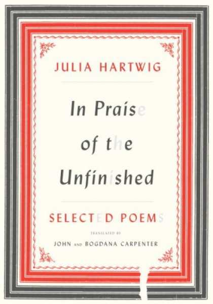 Greatest Book Covers - In Praise of the Unfinished: Selected Poems