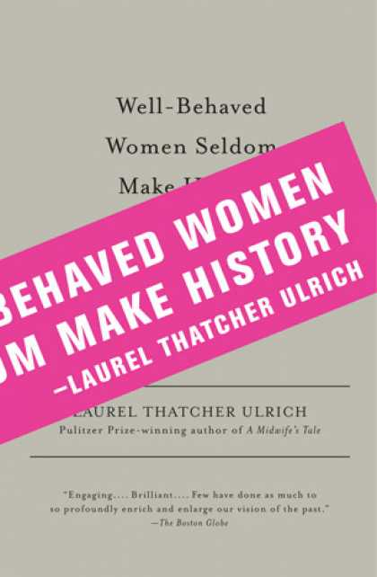 Greatest Book Covers - Well-Behaved Women Seldom Make History