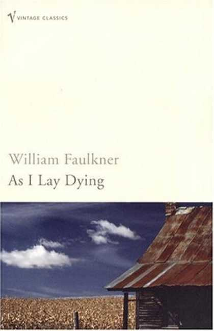 the character traits of william faulkners novel as i lay dying Information about writer william faulkner  the novel were not entirely true, as i lay dying is nevertheless the novel is the character of.