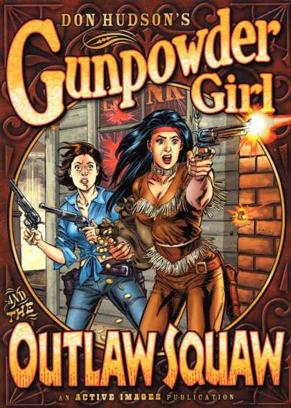Gunpowder Girl 1 - Gunpowder Girl - Don Hudson - Outlaw Squaw - Active Images - Comic