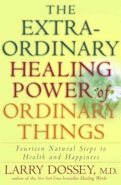 Harmony Books - The Extraordinary Healing Power of Ordinary Things: Fourteen Natural Steps to He