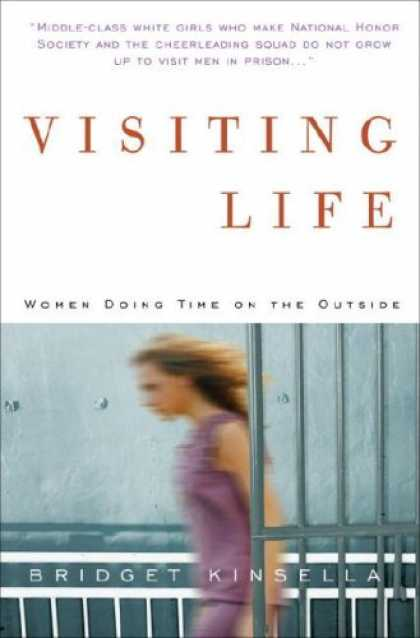 Harmony Books - Visiting Life: Women Doing Time on the Outside
